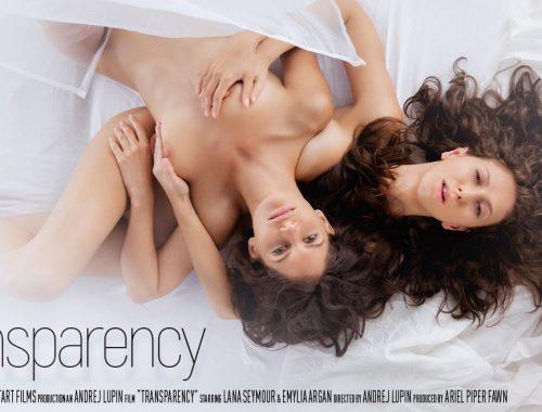 Transparency - Emylia Argan & Lana Seymour